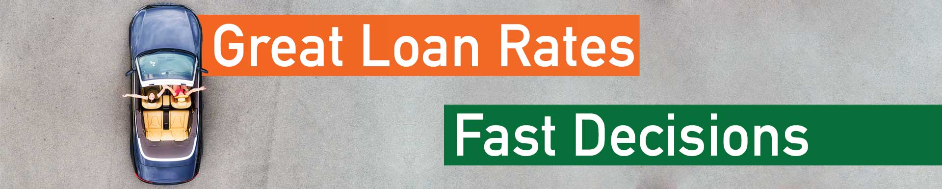 Great Loan Rates, Fast Decisions!